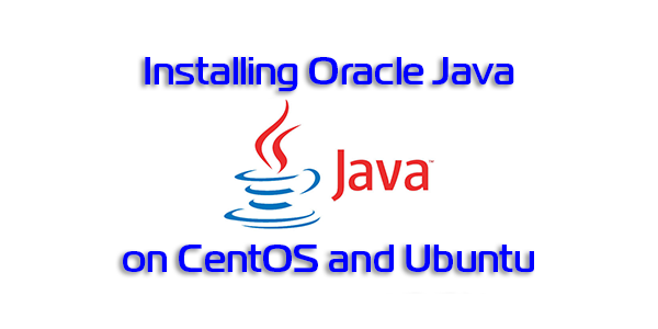 How to install Oracle Java on Ubuntu and Centos